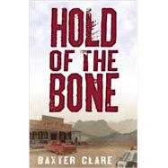 Hold of the Bone by Clare Trautman, Baxter, 9781612940571