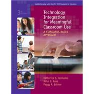Technology Integration for Meaningful Classroom Use A Standards-Based Approach by Cennamo, Katherine; Ross, John; Ertmer, Peggy A., 9781305960572