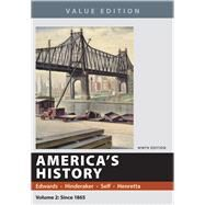 America's History, Value Edition, Volume 2 by Edwards, Rebecca; Hinderaker, Eric; Self, Robert O.; Henretta, James A., 9781319060572