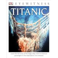 DK Eyewitness Books: Titanic by Adams, Simon, 9781465420572