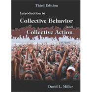 Introduction to Collective Behavior and Collective Action by Miller, David L., 9781478600572