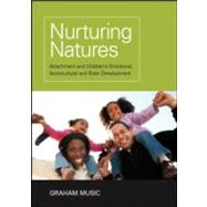 Nurturing Natures: Attachment and Children's Emotional, Sociocultural and Brain Development by Music; Graham, 9781848720572