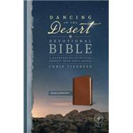 Dancing in the Desert Devotional Bible by Tyndale House Publishers, Inc.; Tiegreen, Chris (CON), 9781496410573
