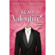 Be My Valentino by Bricker, Sandra D., 9781501800573