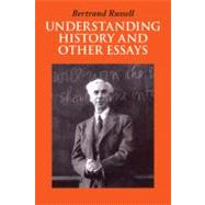 Understanding History and Other Essays by Russell, Bertrand, 9781566490573