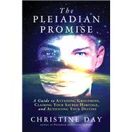 The Pleiadian Promise by Day, Christine, 9781632650573