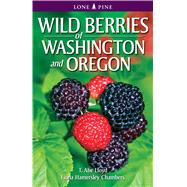 Wild Berries of Washington and Oregon by Lloyd, T. Abe; Chambers, Fiona Hamersley, 9789766500573
