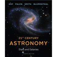 21st Century Astronomy: Stars and Galaxies (Fourth Edition) (Vol. 2) by KAY,LAURA, 9780393920574