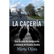 La Cacería by OJITO, MIRTA, 9780804170574
