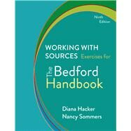 Working with Sources Exercises for The Bedford Handbook by Hacker, Diana; Sommers, Nancy, 9781457650574