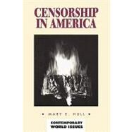 Censorship in America: A Reference Handbook by Hull, Mary E., 9781576070574