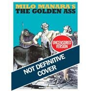 Milo Manara's the Golden Ass by Manara, Milo, 9781594650574