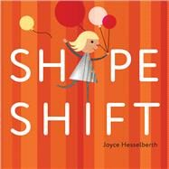 Shape Shift by Hesselberth, Joyce; Hesselberth, Joyce, 9781627790574