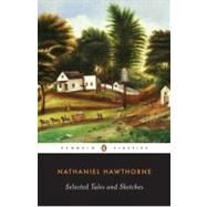 Selected Tales and Sketches by Hawthorne, Nathaniel, 9780140390575
