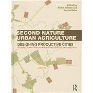 Second Nature Urban Agriculture: Designing Productive Cities by Viljoen; Andre, 9780415540575