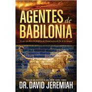 Agentes de Babilonia by Jeremiah, David, Dr., 9781414380575