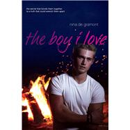 The Boy I Love by De Gramont, Nina, 9781442480575