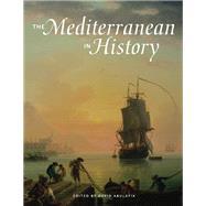 The Mediterranean in History by Abulafia, David, 9781606060575