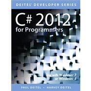 C# 2012 for Programmers by Deitel, Paul; Deitel, Harvey M., 9780133440577