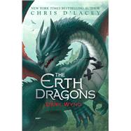 Dark Wyng (The Erth Dragons #2) by d'Lacey, Chris, 9780545900577