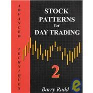 Stock Patterns for Day Trading: Advanced Techniques by Rudd, Barry, 9780934380577