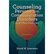 Counseling Persons With Communication Disorders and Their Families by Luterman, David M., 9781416410577