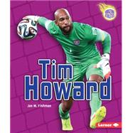 Tim Howard by Fishman, Jon M., 9781467760577