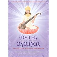 Myths of the Asanas The Ancient Origins of Yoga by Unknown, 9781601090577