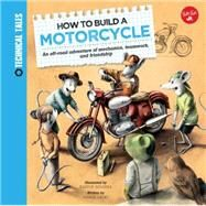How to Build a Motorcycle by Lacey, Saskia; Sodomka, Martin, 9781633220577