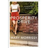 Prosperity Drive by Morrissy, Mary, 9781784700577