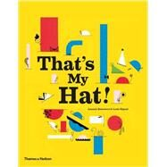That's My Hat! by Boisrobert, Anouck; Rigaud, Louis, 9780500650578