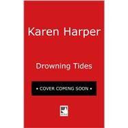 Drowning Tides by Harper, Karen, 9780778330578