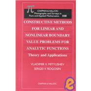 Constructive Methods for Linear and Nonlinear Boundary Value Problems for Analytic Functions by Mityushev; v, 9781584880578