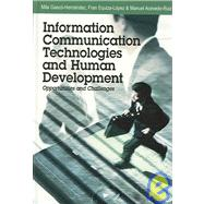 Information Communication Technologies And Human Development: Opportunities and Challenges by Gascs-Hernandez, Mila, 9781599040578