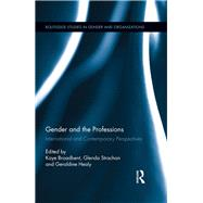 Gender and the Professions: International and Contemporary Perspectives by Broadbent; Kaye, 9781138680579