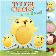 Tough Chicks to the Rescue! by Meng, Cece; Suber, Melissa, 9781328450579