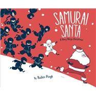 Samurai Santa by Pingk, Rubin, 9781481430579