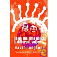 He Do the Time Police in Different Voices by Langford, David, 9781592240579