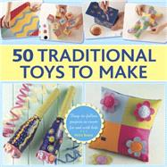 50 Traditional Toys to Make by Boase, Petra, 9780754830580