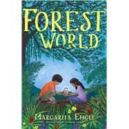 Forest World by Engle, Margarita, 9781481490580
