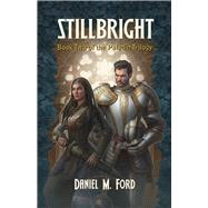Stillbright by Ford, Daniel M., 9781939650580
