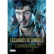 Cazadores de sombras / Shadowhunters by Clare, Cassandra; Brennan, Sarah Rees; Johnson, Maureen, 9786070730580