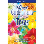 Best Garden Plants of Texas by Halleck, Leslie; Williamson, Don, 9789766500580