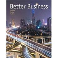 Better Business by Solomon, Michael R.; Poatsy, Mary Anne; Martin, Kendall, 9780133920581