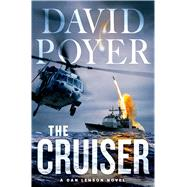 The Cruiser A Dan Lenson Novel by Poyer, David, 9781250020581