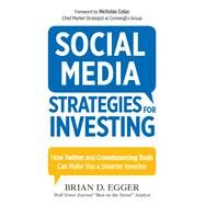Social Media Strategies for Investing by Egger, Brian D.; Colas, Nicholas, 9781440580581
