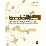 Second Nature Urban Agriculture: Designing Productive Cities 9780415540582N