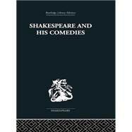 Shakespeare and his Comedies by Brown,John Russell, 9780415850582
