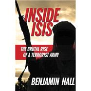 Inside ISIS by Hall, Benjamin, 9781455590582