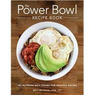The Power Bowl Recipe Book by Brandon, Britt, 9781507200582